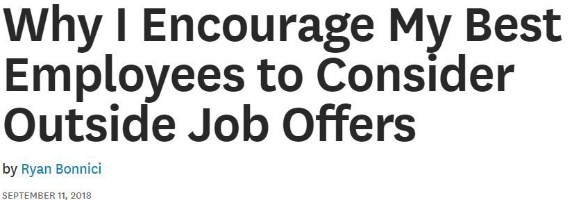 Why I EncourWhy I Encourage My Best Employees to Consider Outside Job Offers. Photo