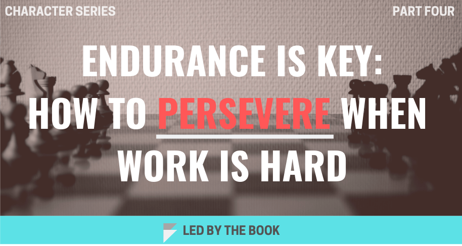 Endurance is Key: How to Persevere when Work isHard
