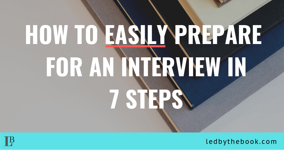 How to Prepare for an Interview in 7Steps